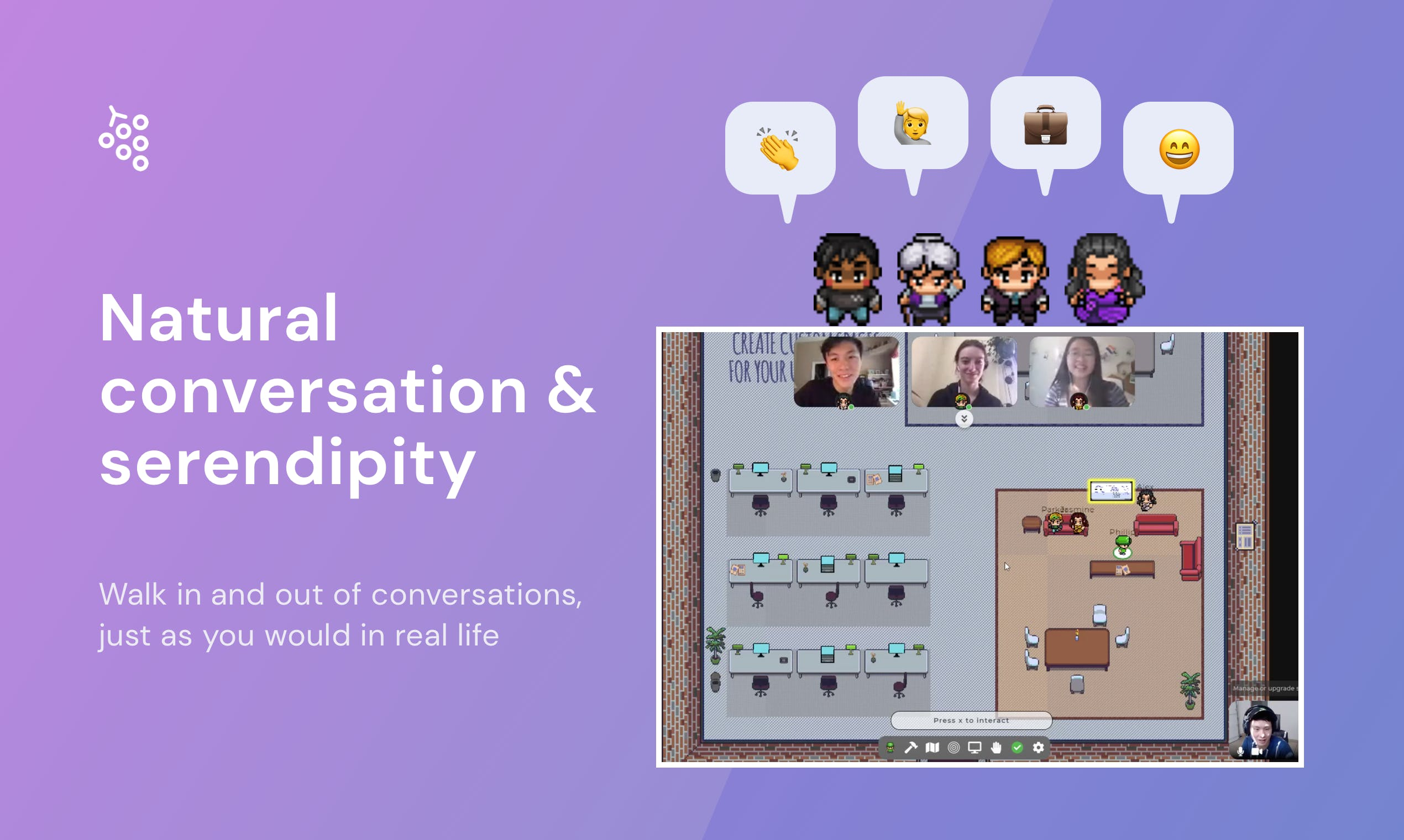 Gather.Town allows video chat in fully customizable and 2D interactive spaces.